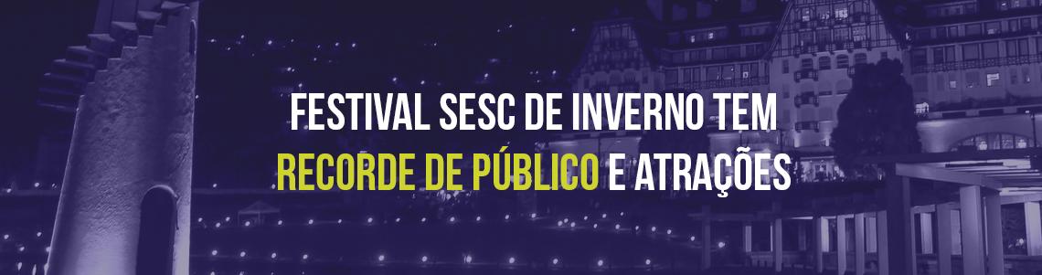 Festival Sesc de Inverno 2018 - Encerramento Quitandinha
